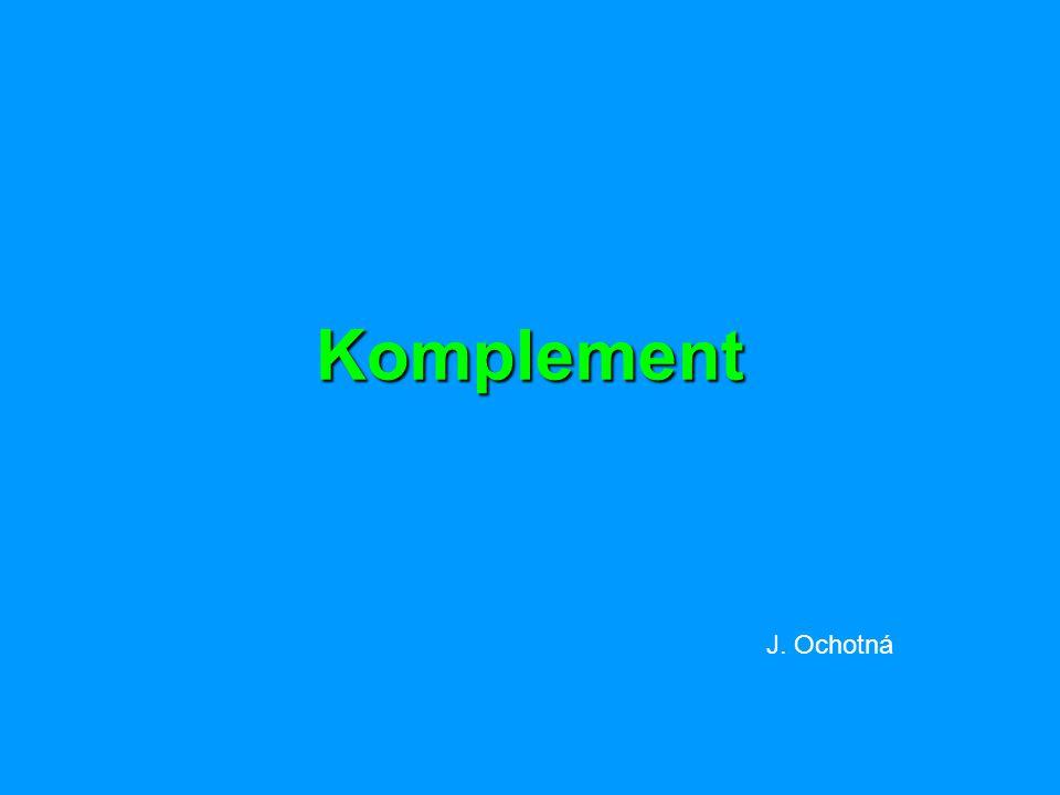 Komplement  systém asi 30 sérových a membránových proteinů (humorální složka nespecifické imunity)  složky komplementu jsou v séru přítomny v inaktivní formě  aktivace komplementu má kaskádovitý charakter