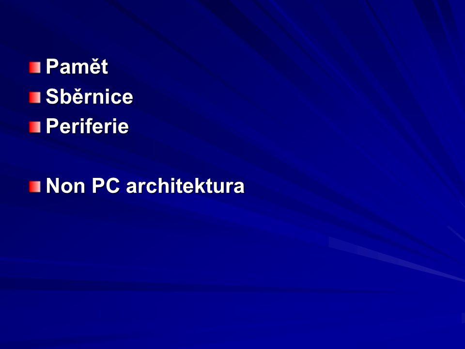 PamětSběrnicePeriferie Non PC architektura