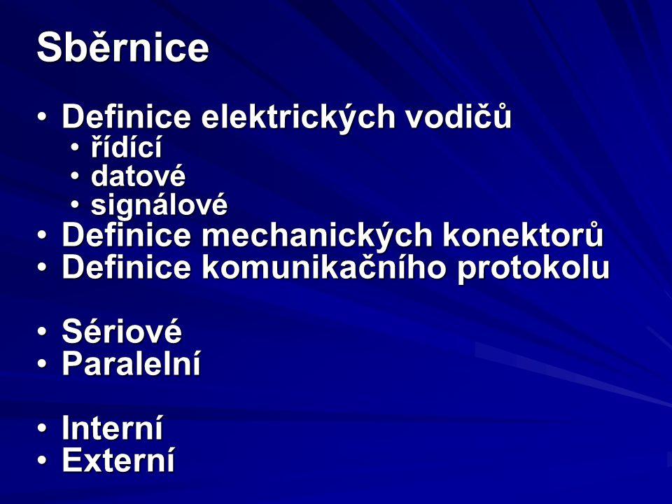 Sběrnice Definice elektrických vodičůDefinice elektrických vodičů řídícířídící datovédatové signálovésignálové Definice mechanických konektorůDefinice