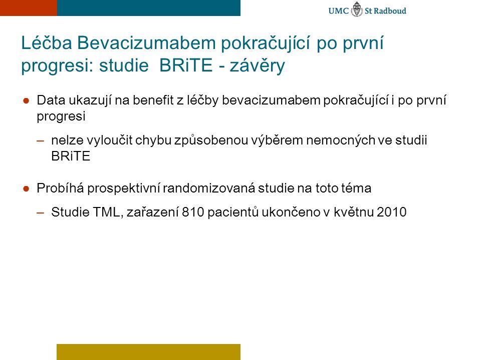 Léčba Bevacizumabem pokračující po první progresi: studie BRiTE - závěry ● Data ukazují na benefit z léčby bevacizumabem pokračující i po první progre