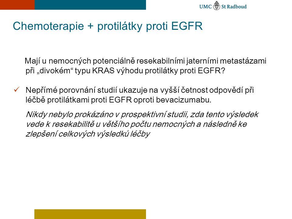 """Chemoterapie + protilátky proti EGFR Mají u nemocných potenciálně resekabilními jaterními metastázami při """"divokém"""" typu KRAS výhodu protilátky proti"""