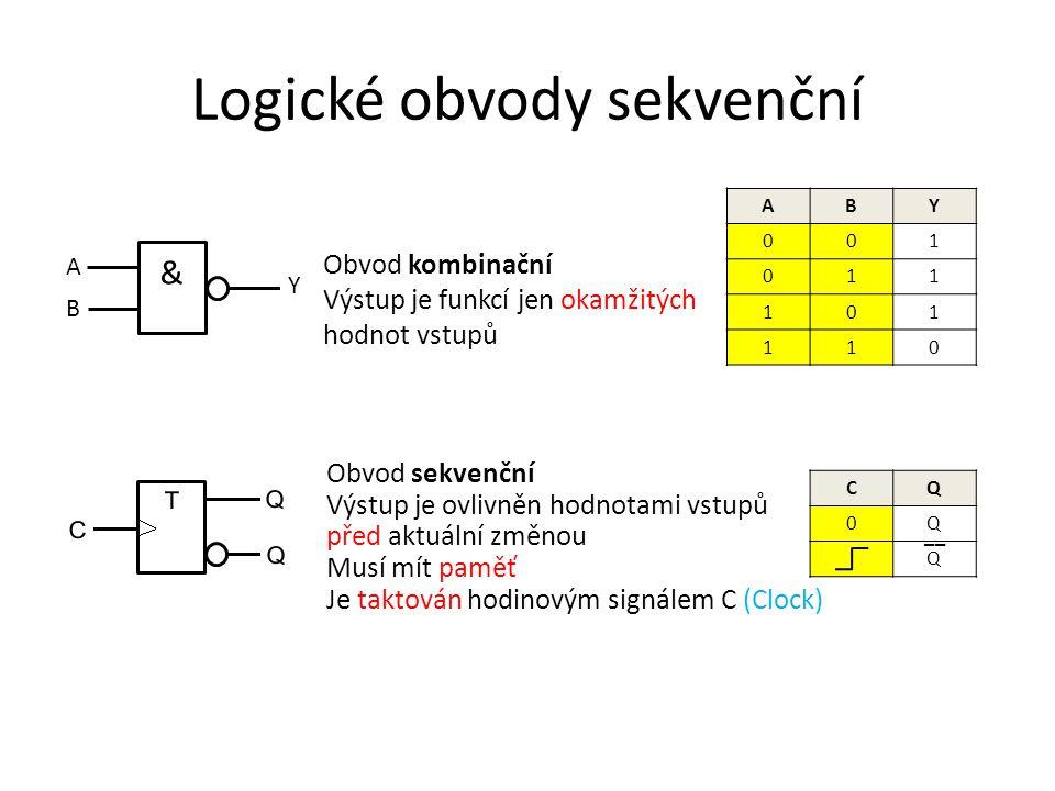 Logické obvody sekvenční & A B Y ABY 001 011 101 110 Obvod sekvenční Výstup je ovlivněn hodnotami vstupů před aktuální změnou Musí mít paměť Je taktován hodinovým signálem C (Clock) Obvod kombinační Výstup je funkcí jen okamžitých hodnot vstupů CQ 0Q Q __