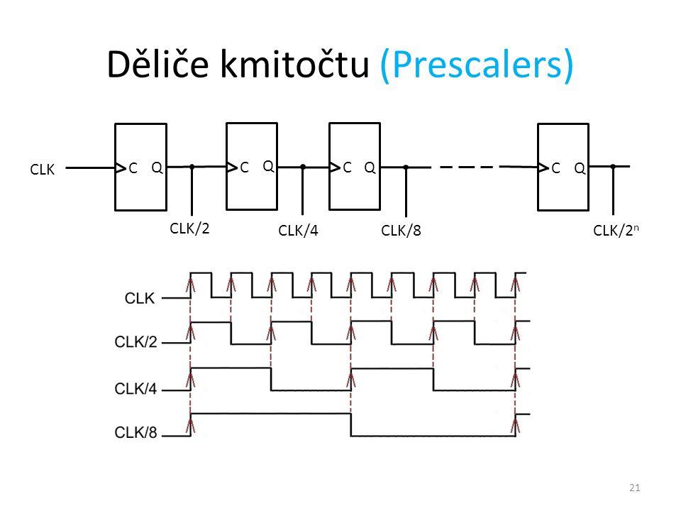 21 C Q C Q C Q CLK/2 CLK/4CLK/2 n CLK Děliče kmitočtu (Prescalers) C Q CLK/8