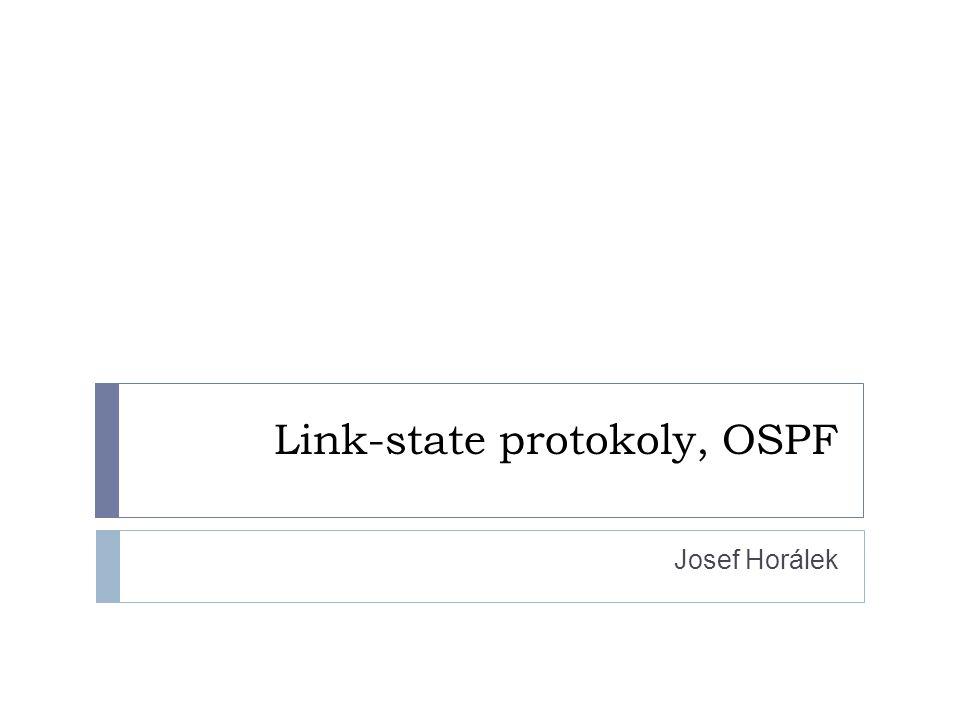 Link-state protokoly, OSPF Josef Horálek