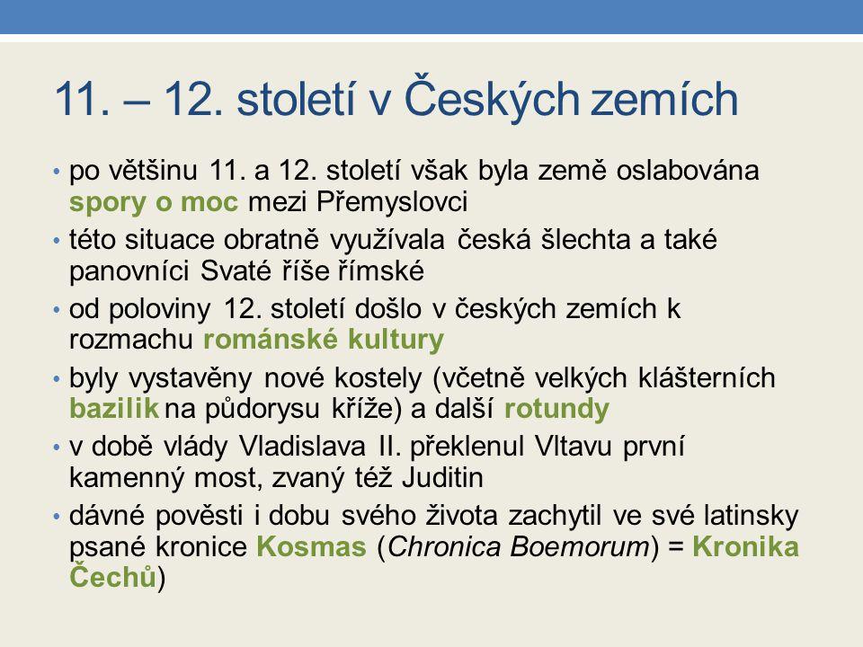 11. – 12. století v Českých zemích po většinu 11. a 12. století však byla země oslabována spory o moc mezi Přemyslovci této situace obratně využívala