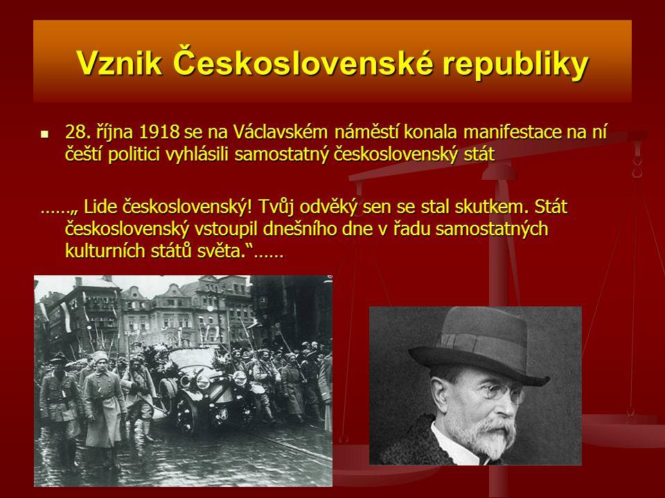 Vznik Československé republiky 28. října 1918 se na Václavském náměstí konala manifestace na ní čeští politici vyhlásili samostatný československý stá