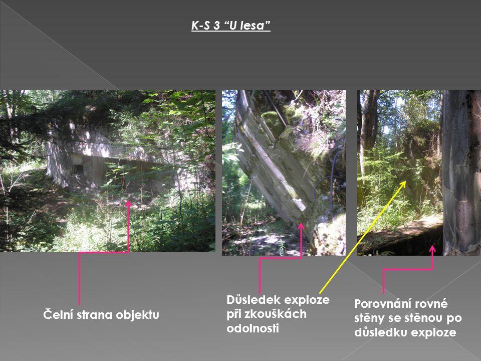 """K-S 3 """"U lesa"""" Čelní strana objektu Důsledek exploze při zkouškách odolnosti Porovnání rovné stěny se stěnou po důsledku exploze"""