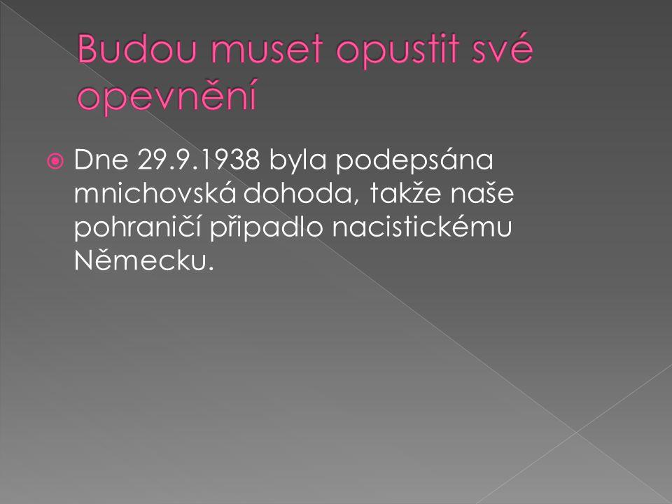  Dne 29.9.1938 byla podepsána mnichovská dohoda, takže naše pohraničí připadlo nacistickému Německu.