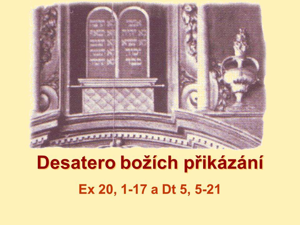 Desatero božích přikázání Ex 20, 1-17 a Dt 5, 5-21