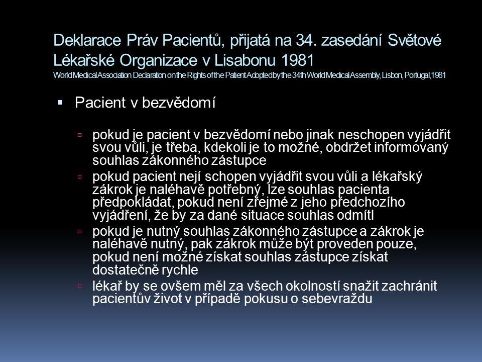 Deklarace Práv Pacientů, přijatá na 34. zasedání Světové Lékařské Organizace v Lisabonu 1981 World Medical Association Declaration on the Rights of th