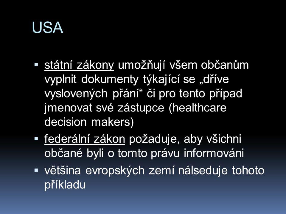 """USA  státní zákony umožňují všem občanům vyplnit dokumenty týkající se """"dříve vyslovených přání"""" či pro tento případ jmenovat své zástupce (healthcar"""