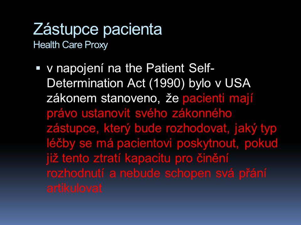 Zástupce pacienta Health Care Proxy  v napojení na the Patient Self- Determination Act (1990) bylo v USA zákonem stanoveno, že pacienti mají právo us
