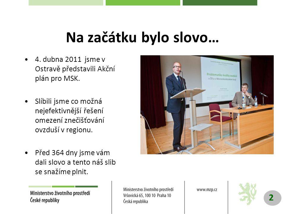 Na začátku bylo slovo… 4. dubna 2011 jsme v Ostravě představili Akční plán pro MSK.