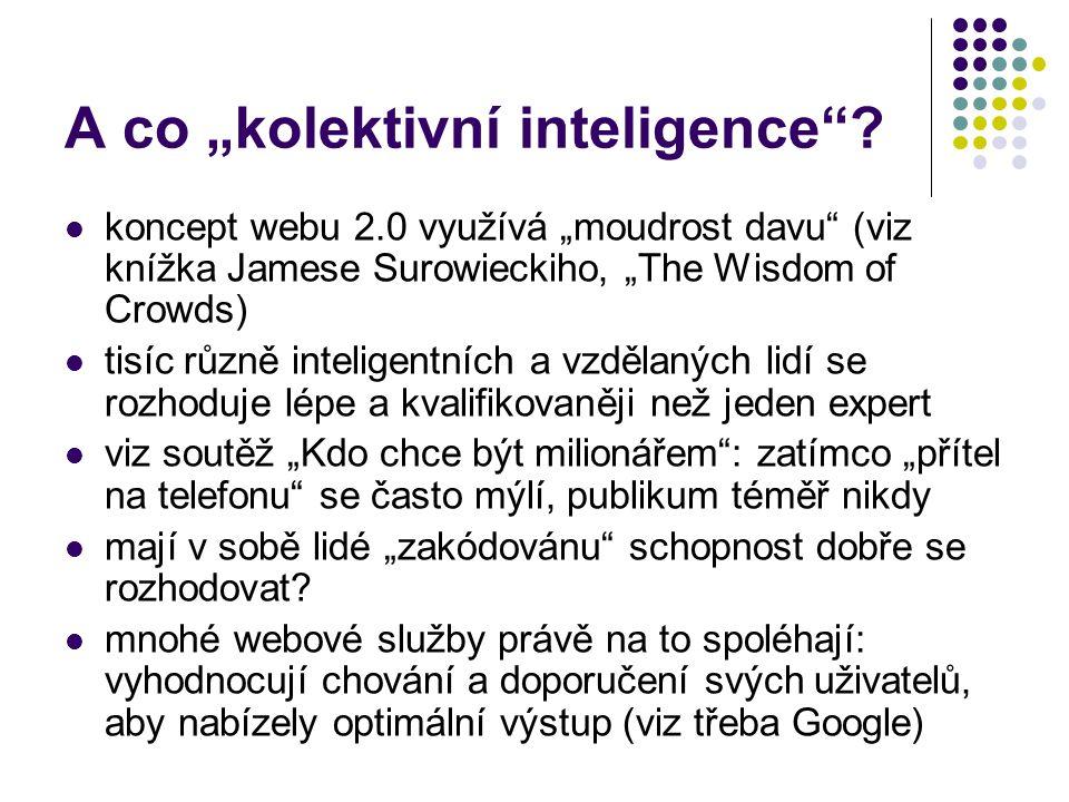 """A co """"kolektivní inteligence ."""