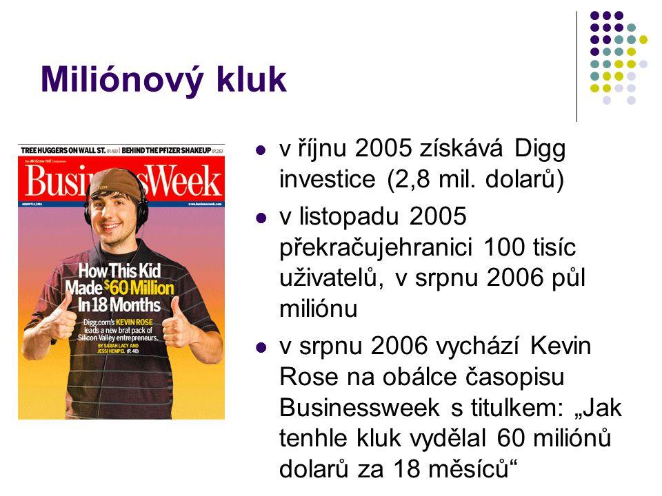 Miliónový kluk v říjnu 2005 získává Digg investice (2,8 mil.