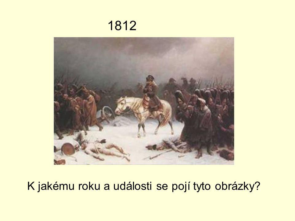 K jakému roku a události se pojí tyto obrázky? 1812