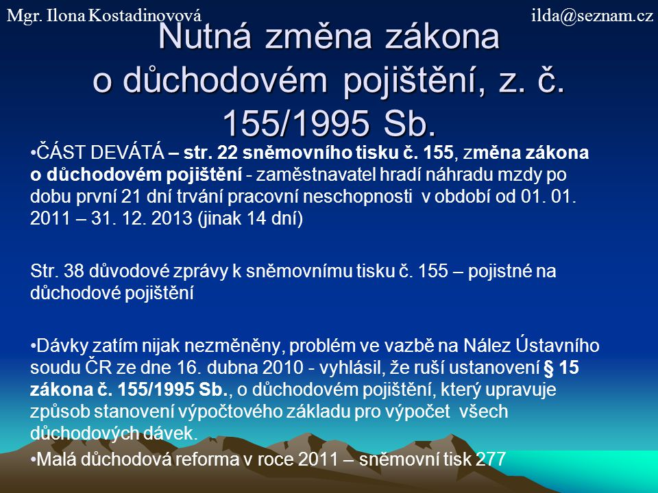 Nutná změna zákona o důchodovém pojištění, z.č. 155/1995 Sb.