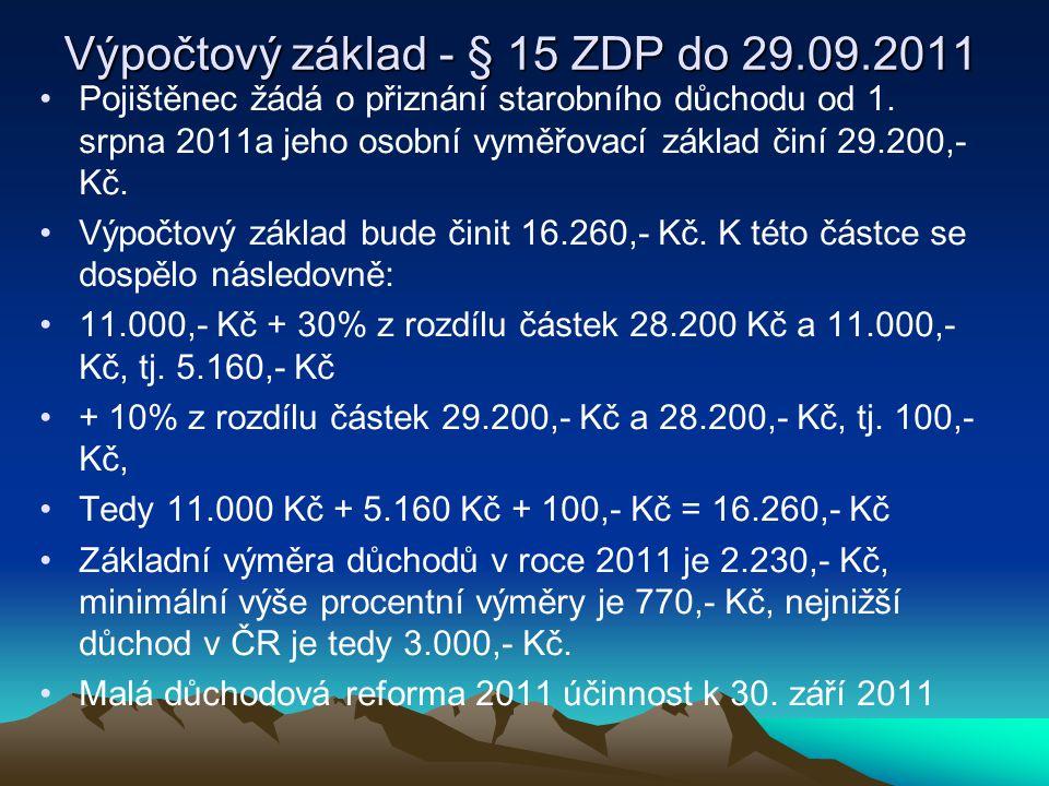 Výpočtový základ - § 15 ZDP do 29.09.2011 Pojištěnec žádá o přiznání starobního důchodu od 1.