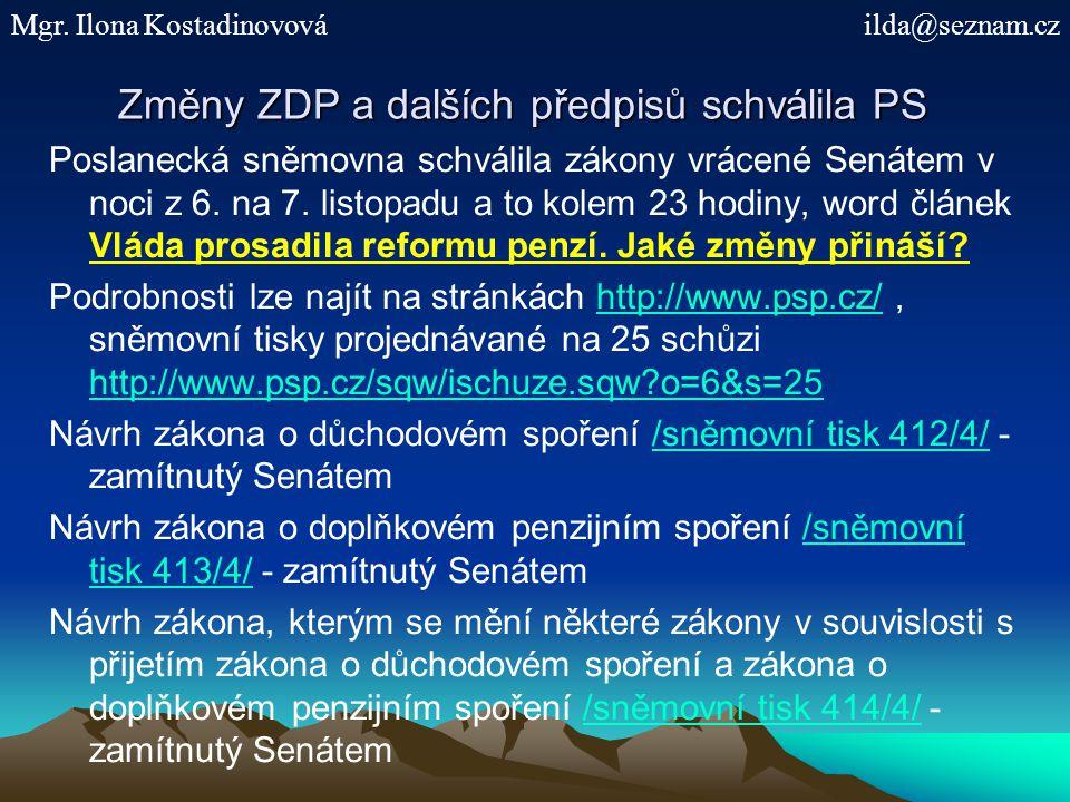 Změny ZDP a dalších předpisů schválila PS Poslanecká sněmovna schválila zákony vrácené Senátem v noci z 6.