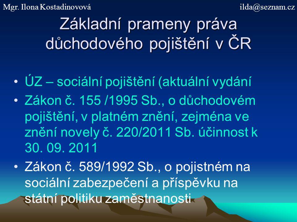 Základní prameny práva důchodového pojištění v ČR ÚZ – sociální pojištění (aktuální vydání Zákon č.