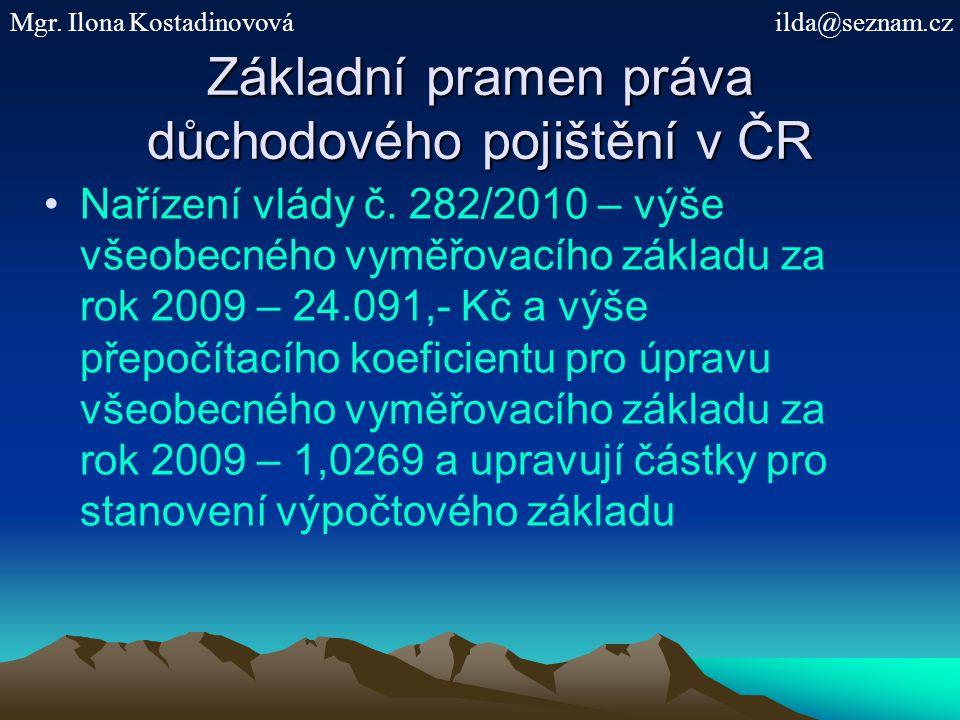 Základní prameny práva důchodového pojištění v ČR Nařízení vlády č.