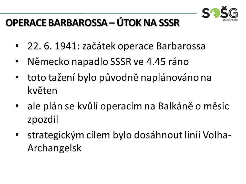 OPERACE BARBAROSSA – ÚTOK NA SSSR 22. 6.