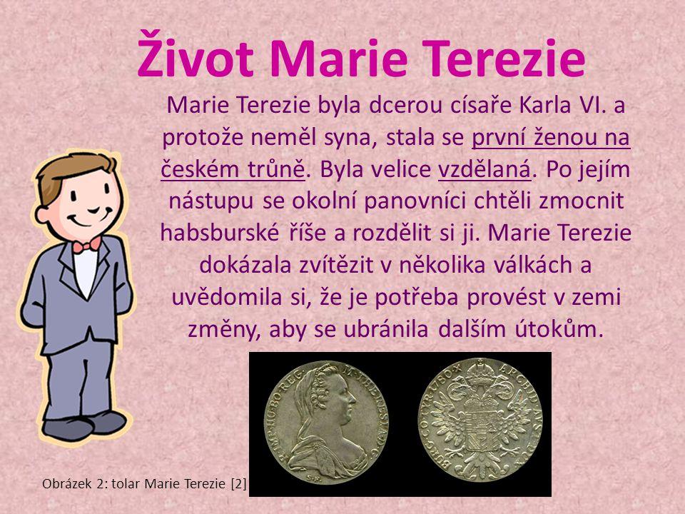 Život Marie Terezie Marie Terezie byla dcerou císaře Karla VI.