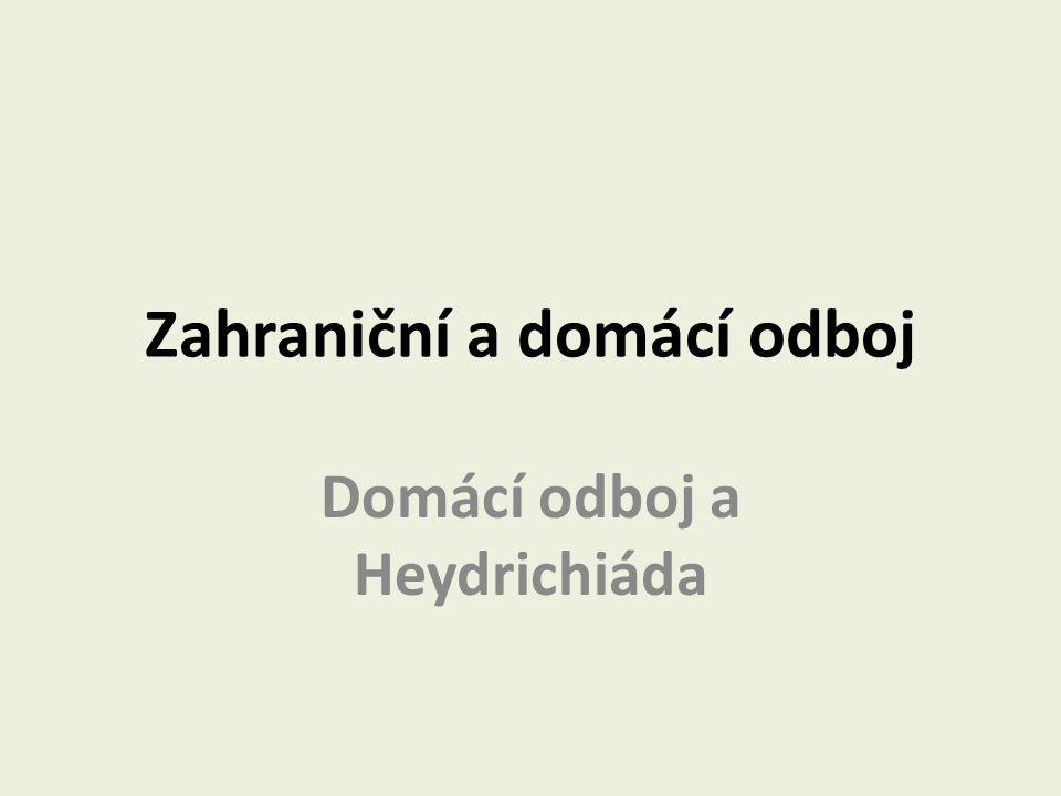 Zahraniční a domácí odboj Domácí odboj a Heydrichiáda
