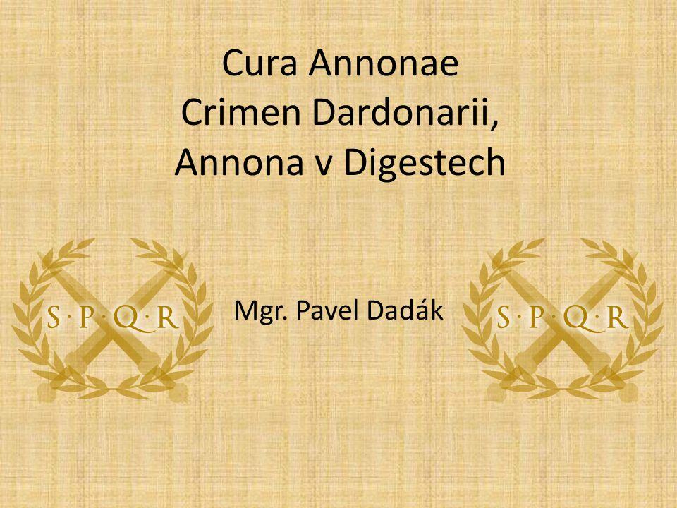 Cura Annonae Crimen Dardonarii, Annona v Digestech Mgr. Pavel Dadák