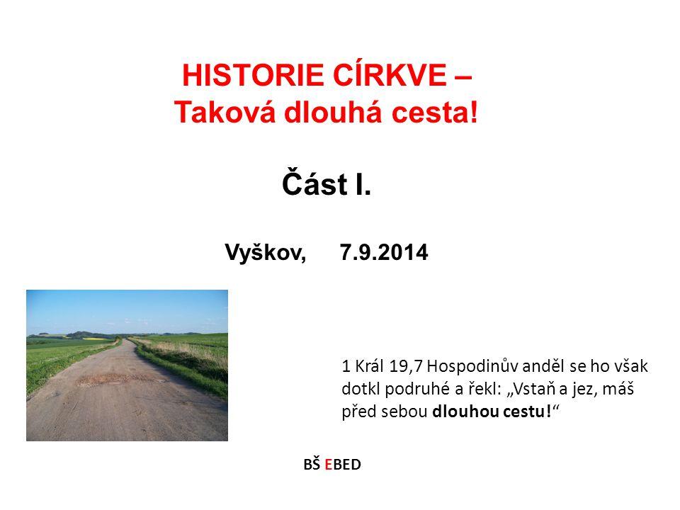HISTORIE CÍRKVE – Taková dlouhá cesta.Část I.