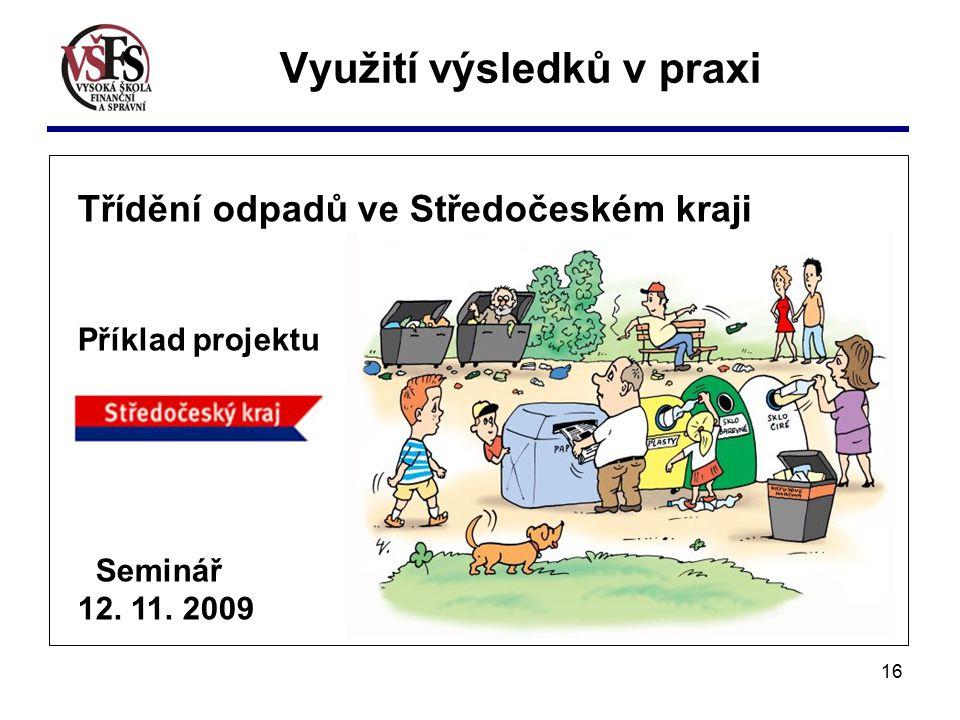16 Třídění odpadů ve Středočeském kraji Příklad projektu Seminář 12.