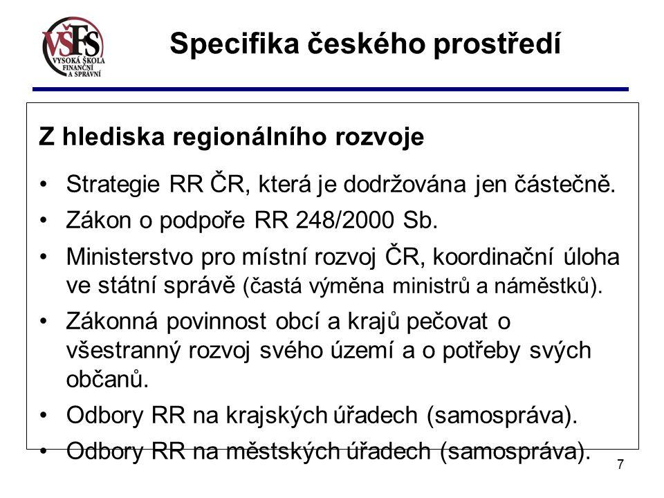 7 Z hlediska regionálního rozvoje Strategie RR ČR, která je dodržována jen částečně.