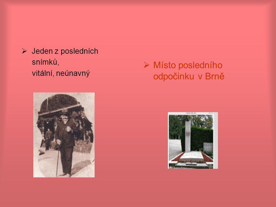  Jeden z posledních snímků, vitální, neúnavný  Místo posledního odpočinku v Brně