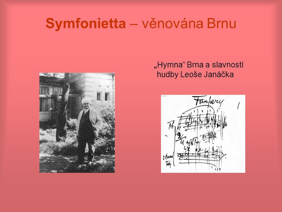 """Symfonietta – věnována Brnu """" Hymna"""" Brna a slavností hudby Leoše Janáčka"""