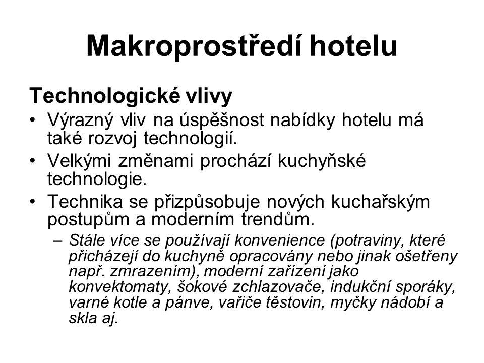 Makroprostředí hotelu Technologické vlivy Výrazný vliv na úspěšnost nabídky hotelu má také rozvoj technologií. Velkými změnami prochází kuchyňské tech