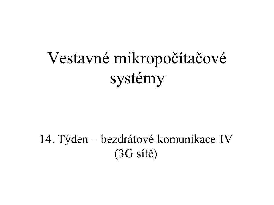 Vestavné mikropočítačové systémy 14. Týden – bezdrátové komunikace IV (3G sítě)