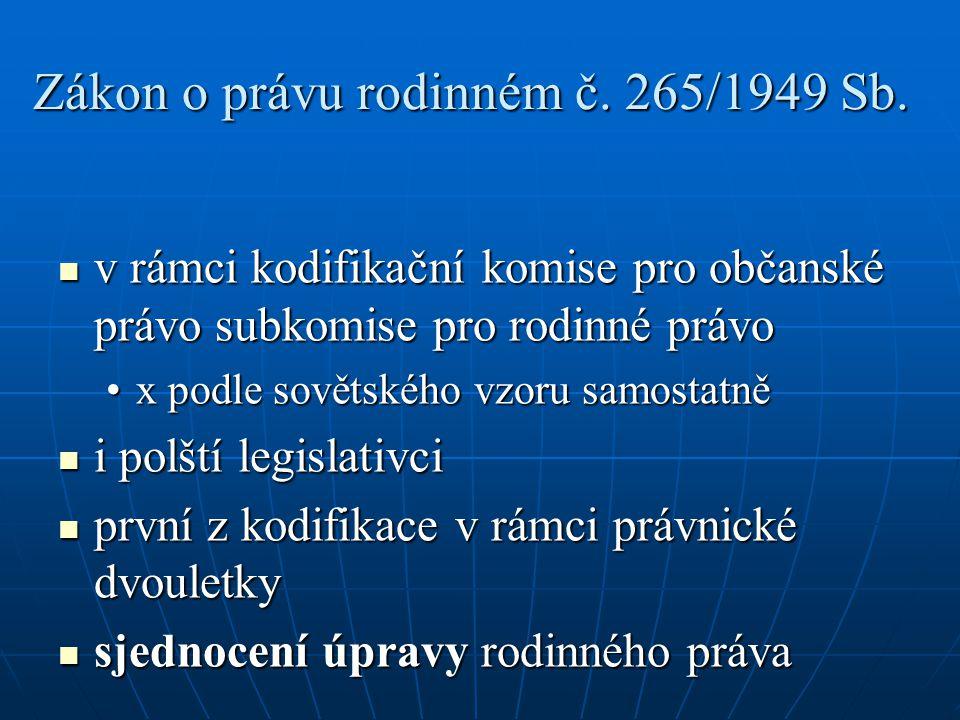 Zákon o právu rodinném č. 265/1949 Sb. v rámci kodifikační komise pro občanské právo subkomise pro rodinné právo v rámci kodifikační komise pro občans