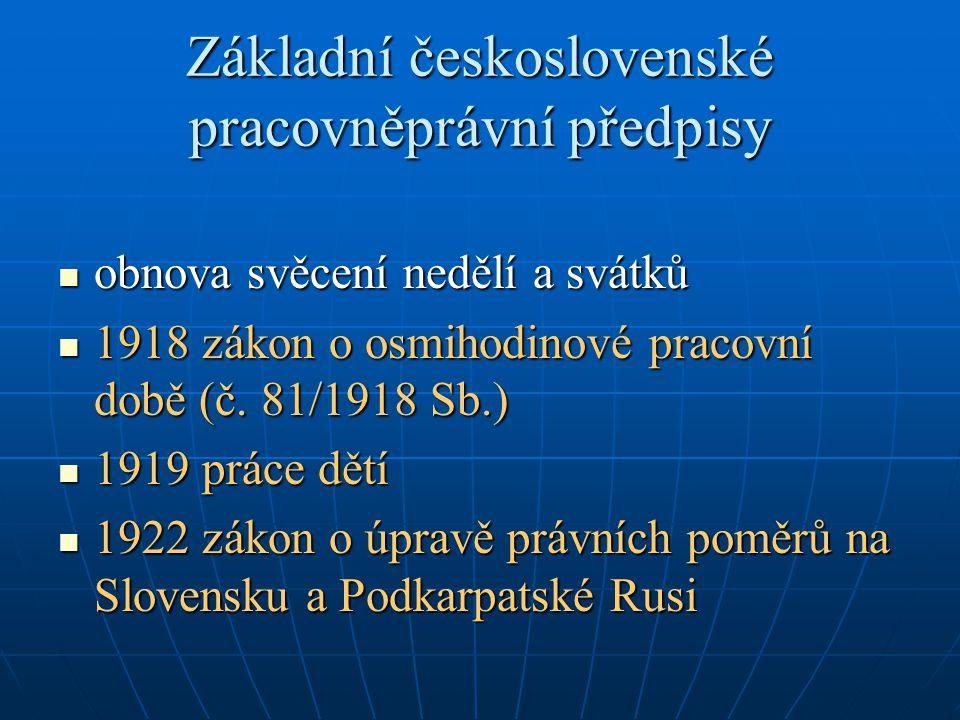 Základní československé pracovněprávní předpisy obnova svěcení nedělí a svátků obnova svěcení nedělí a svátků 1918 zákon o osmihodinové pracovní době