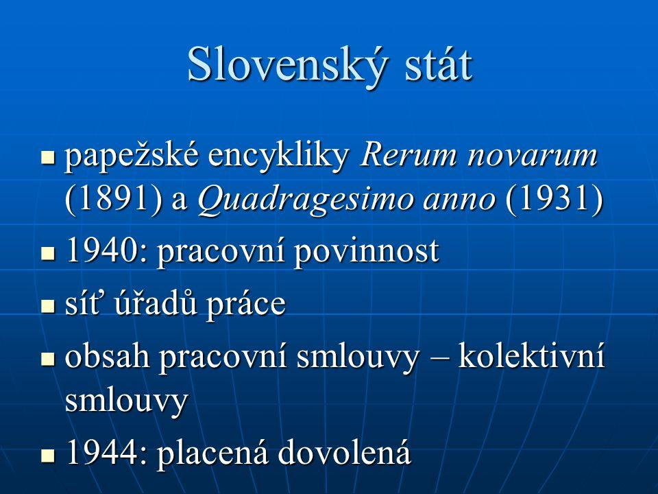Slovenský stát papežské encykliky Rerum novarum (1891) a Quadragesimo anno (1931) papežské encykliky Rerum novarum (1891) a Quadragesimo anno (1931) 1