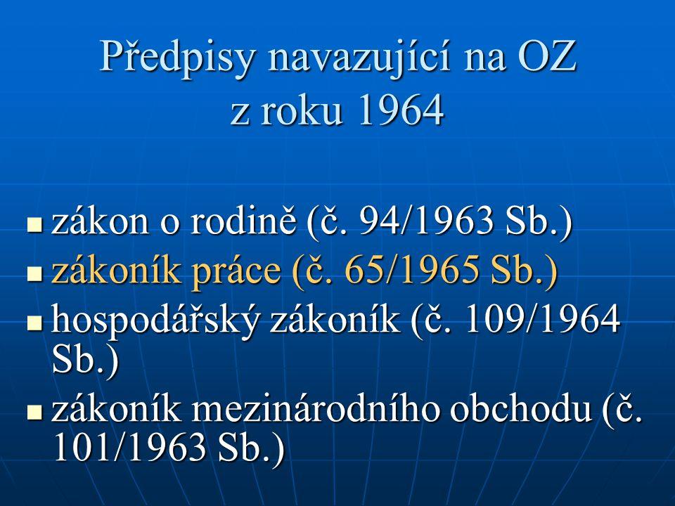 Předpisy navazující na OZ z roku 1964 zákon o rodině (č.
