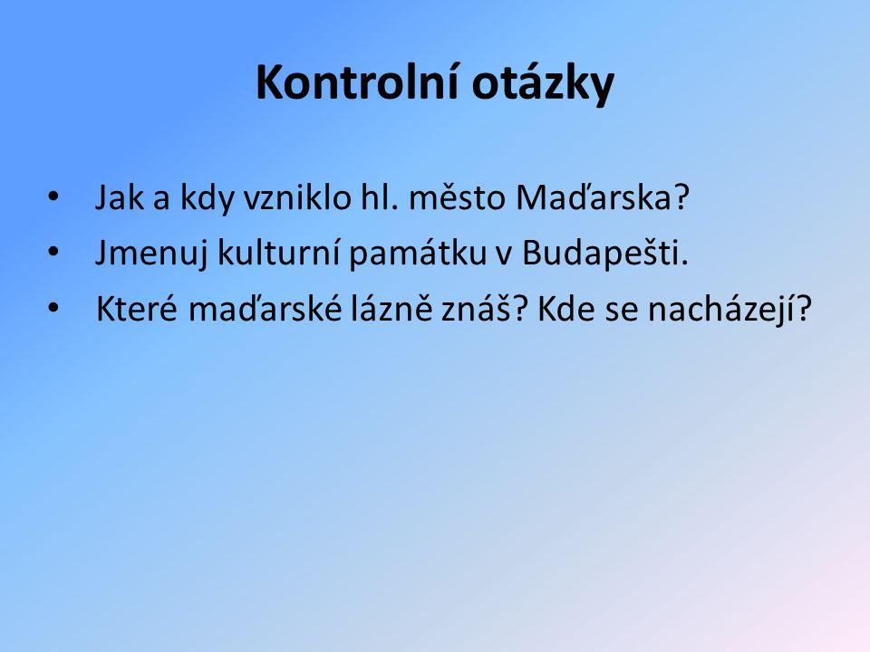 Jak a kdy vzniklo hl. město Maďarska. Jmenuj kulturní památku v Budapešti.