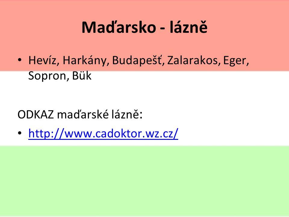 Maďarsko - lázně Hevíz, Harkány, Budapešť, Zalarakos, Eger, Sopron, Bük ODKAZ maďarské lázně : http://www.cadoktor.wz.cz/