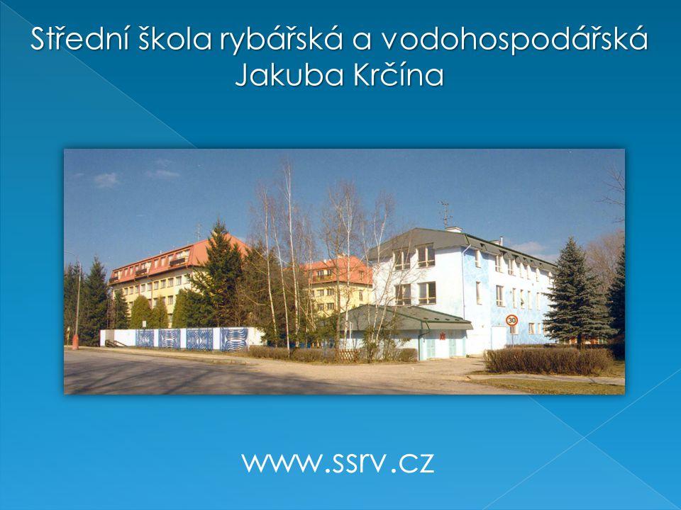 www.ssrv.cz Střední škola rybářská a vodohospodářská Jakuba Krčína