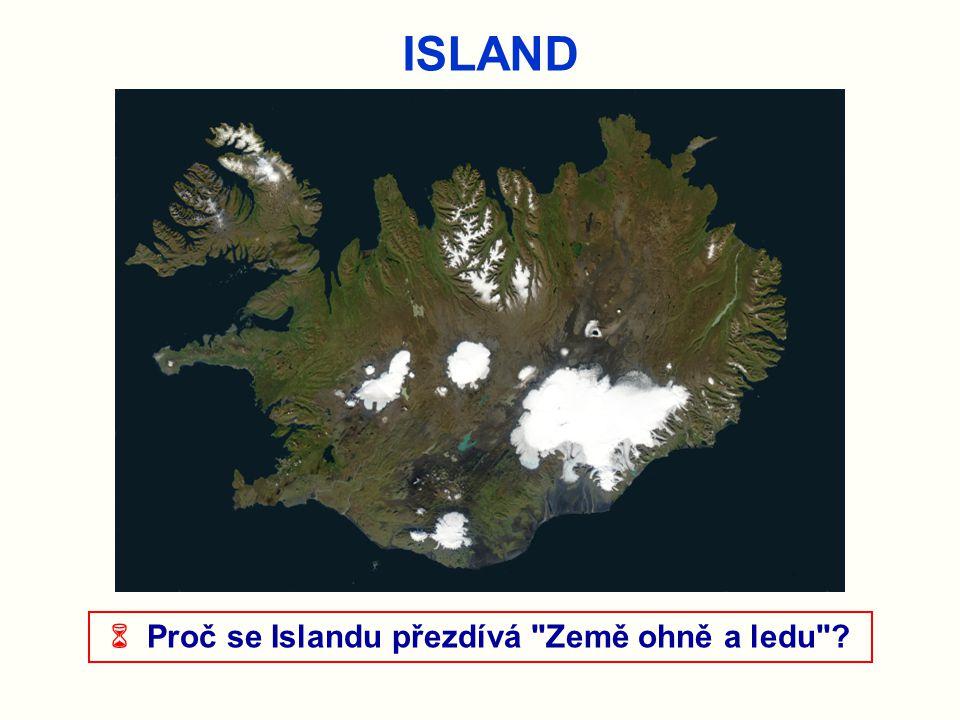 ISLAND  Proč se Islandu přezdívá