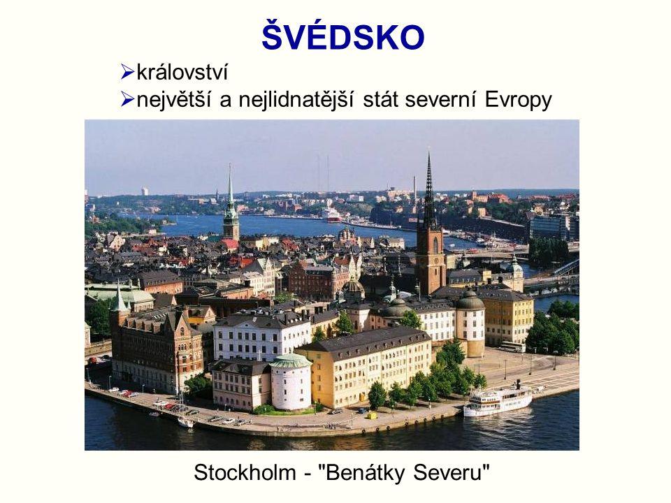 ŠVÉDSKO  království  největší a nejlidnatější stát severní Evropy Stockholm -