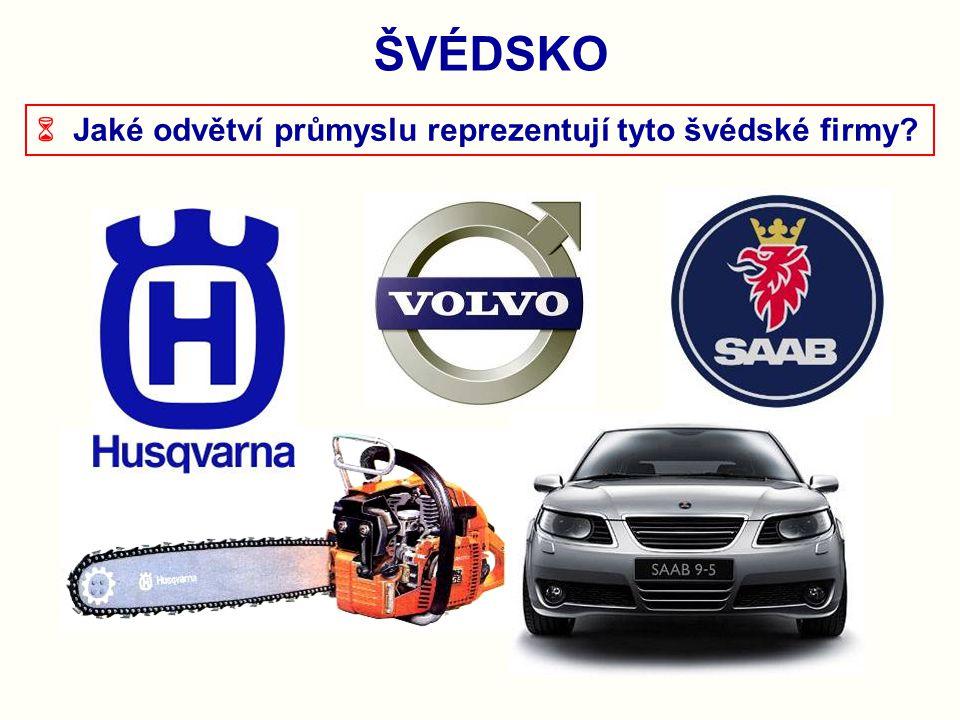 ŠVÉDSKO  Jaké odvětví průmyslu reprezentují tyto švédské firmy?