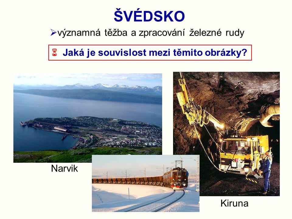 ŠVÉDSKO Kiruna Narvik  významná těžba a zpracování železné rudy  Jaká je souvislost mezi těmito obrázky?