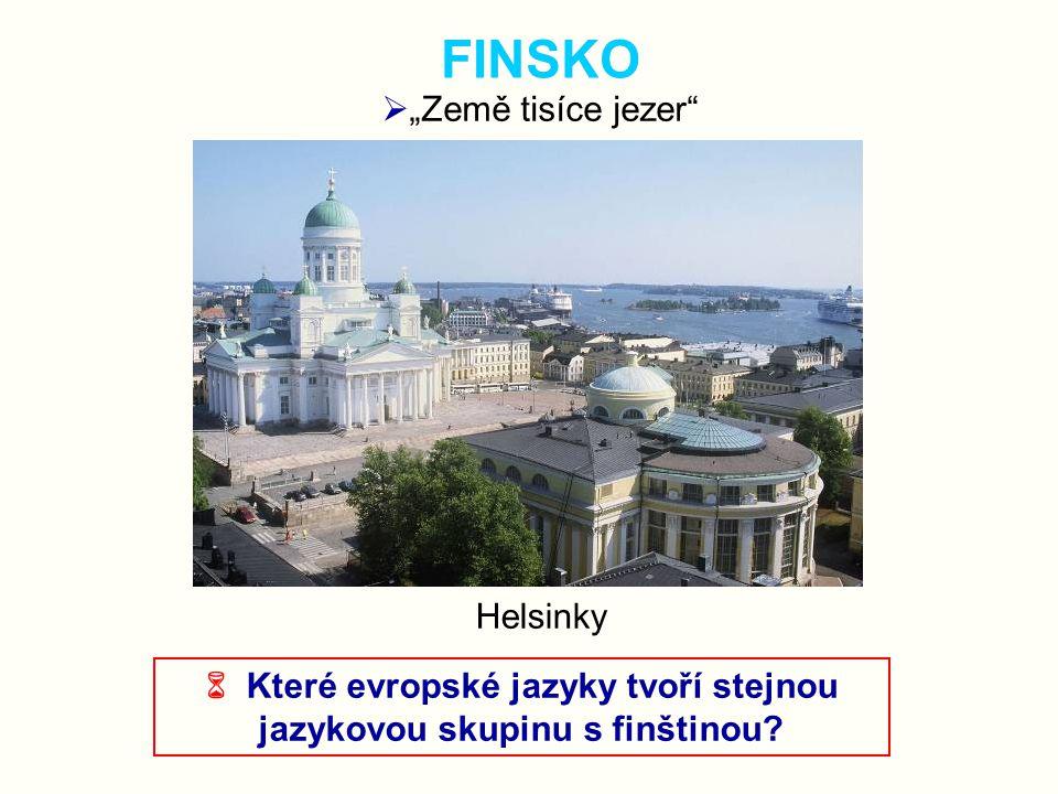 """FINSKO  """"Země tisíce jezer""""  Které evropské jazyky tvoří stejnou jazykovou skupinu s finštinou? Helsinky"""