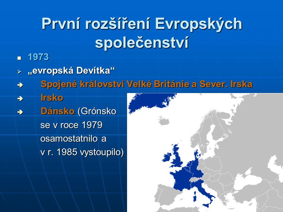Druhé rozšíření ES (jižní) 1981 1981  Řecko