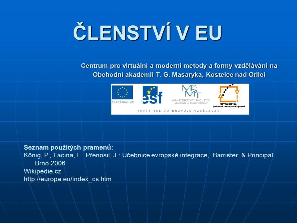 ČLENSTVÍ V EU Centrum pro virtuální a moderní metody a formy vzdělávání na Obchodní akademii T. G. Masaryka, Kostelec nad Orlicí Seznam použitých pram